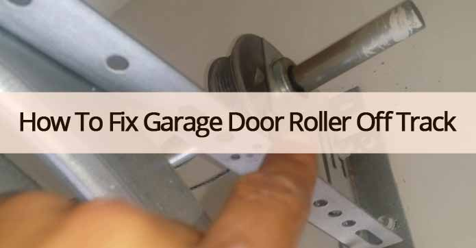 How To Fix Garage Door Roller Off Track